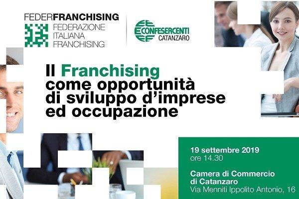 """""""Il Franchising come opportunità di sviluppo d'imprese ed occupazione"""""""